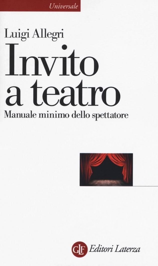 Teatro Ponchielli PRESENTAZIONE DEL LIBRO  INVITO A TEATRO Manuale minimo dello spettatore di Luigi Allegri