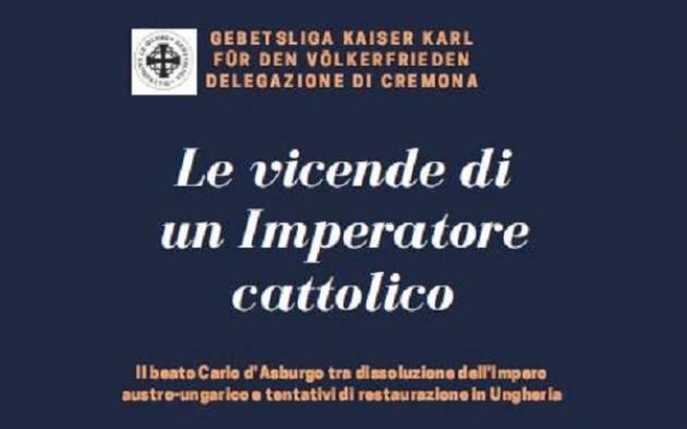 ADAFA Cremona: 'Le vicende di un imperatore cattolico: il beato Carlo d'Asburgo'