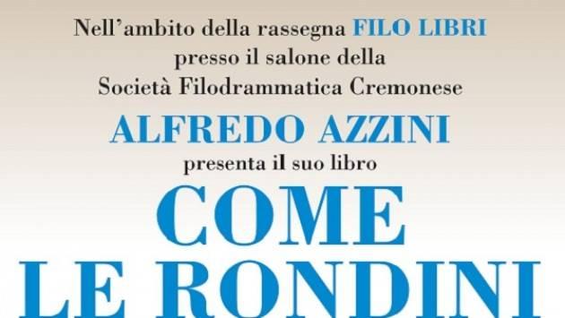 Nell'ambito della rassegna FILO LIBRI, Alfredo Azzini presenta il suo libro 'Come le rondini'