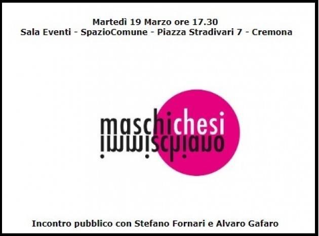 Cremona Il 19 Marzo  Incontro pubblico MASCHI CHE SI IMMISCHIANO