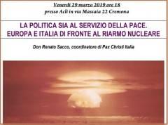 ACLI CREMONA  EUROPA E ITALIA DI FRONTE AL RIARMO NUCLEARE incontro il 29 marzo