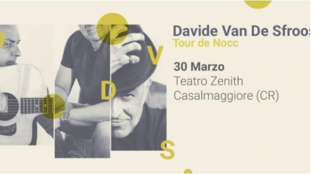 DAVIDE VAN DE SFROOS  'TOUR DE NOCC' 30 MARZO 2019 CASALMAGGIORE (CR)