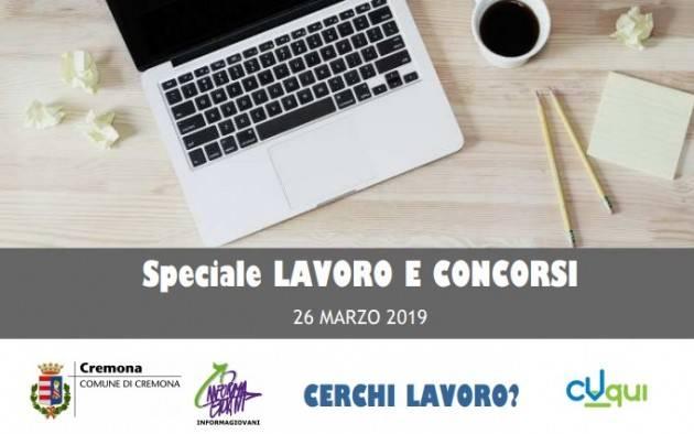 Cerchi lavoro ? InformaGiovani Cremona Speciale Lavoro e Concorsi Proposte del 26 marzo 2019