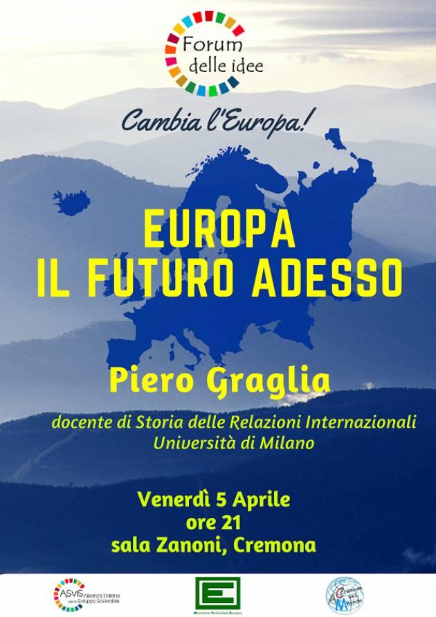 Adesso si decide il futuro dell'Unione Europea nel mondo. Incontro a Cremona Forum delle idee il 5 aprile 2019 ore 21