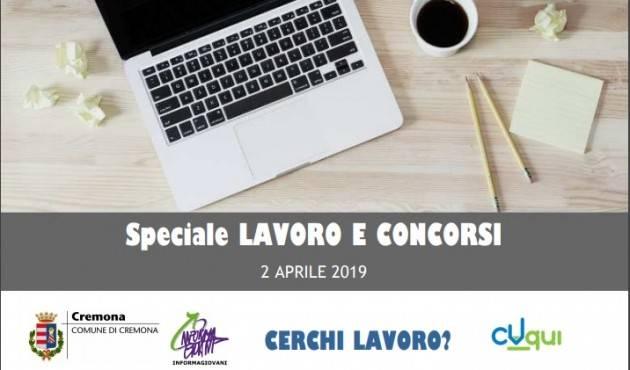 Cerchi lavoro ? InformaGiovani Cremona Speciale Lavoro e Concorsi Proposte del 2 aprile  2019