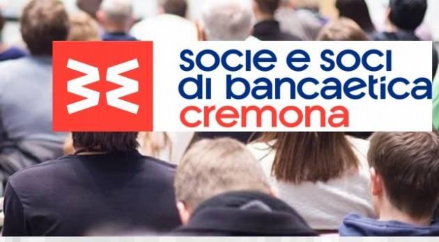 I soci di Banca Etica Cremona in assemblea il  10 aprile  per eleggere il CdA