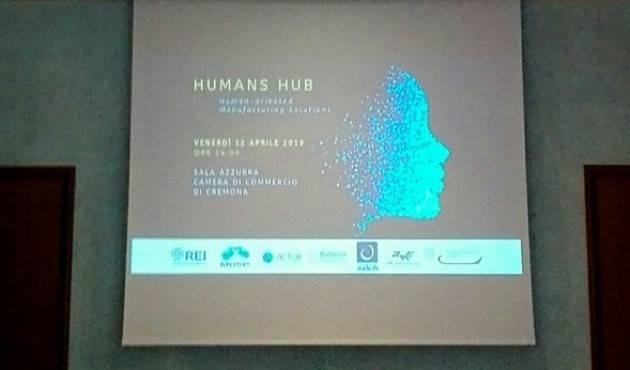 Cremona Presentato dalla capofila   REI-Reindustria  il PROGETTO HUMANS HUB O