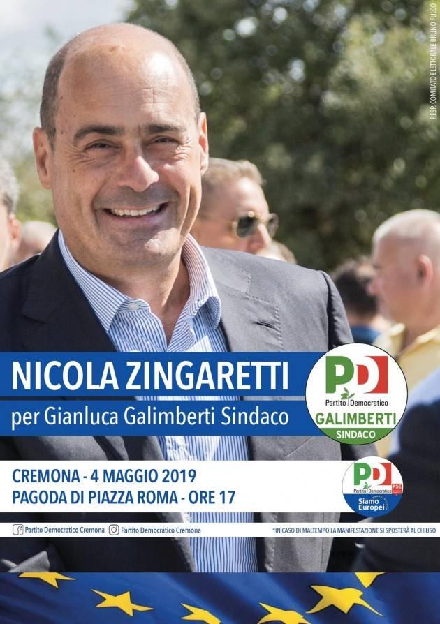 ELEZIONI 2019: IL 4 MAGGIO NICOLA ZINGARETTI A CREMONA A SOSTEGNO DI GALIMBERTI SINDACO