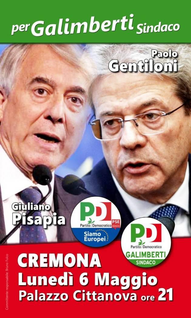 LUNEDÌ 6 MAGGIO PAOLO GENTILONI E GIULIANO PISAPIA A CREMA E CREMONA per elezioni Europee e Comunali