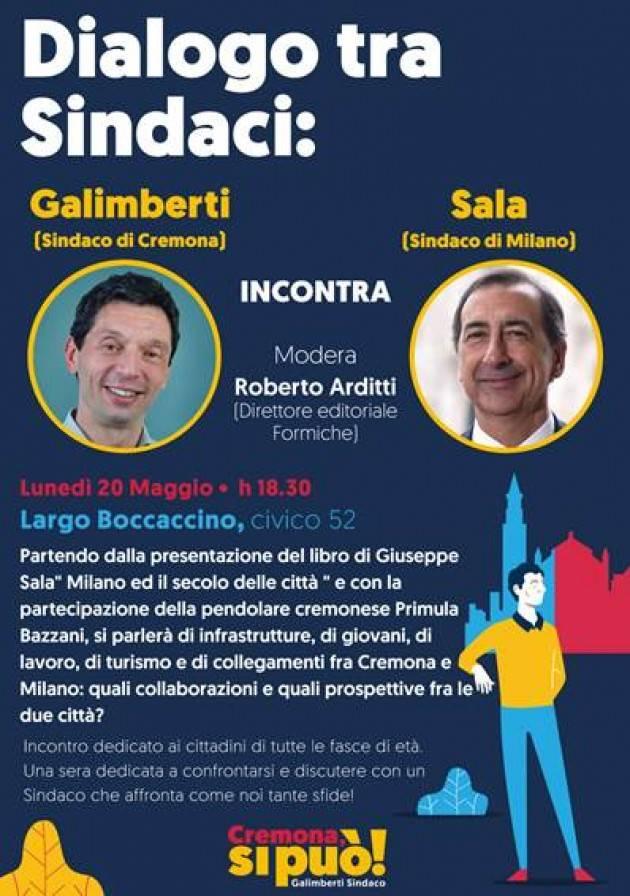 Incontro a Cremona fra sindaci  Gianluca Galimberti e Giuseppe Sala Lunedì 20 maggio ore 18.30