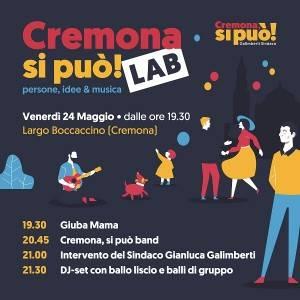Cremona si può! LAB Venerdì 24 maggio chiusura campagna elettorale con Gianluca Galimberti