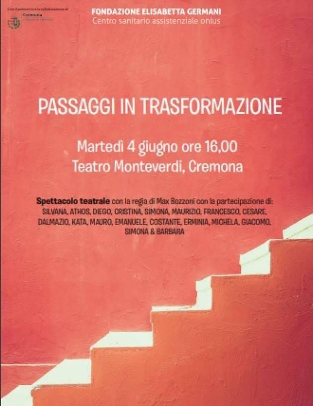 Cremona Il 4 giugno lo spettacolo 'Passaggi in Trasformazione' realizzato dagli ospiti RSD Fondazione Germani di Cingia de Botti