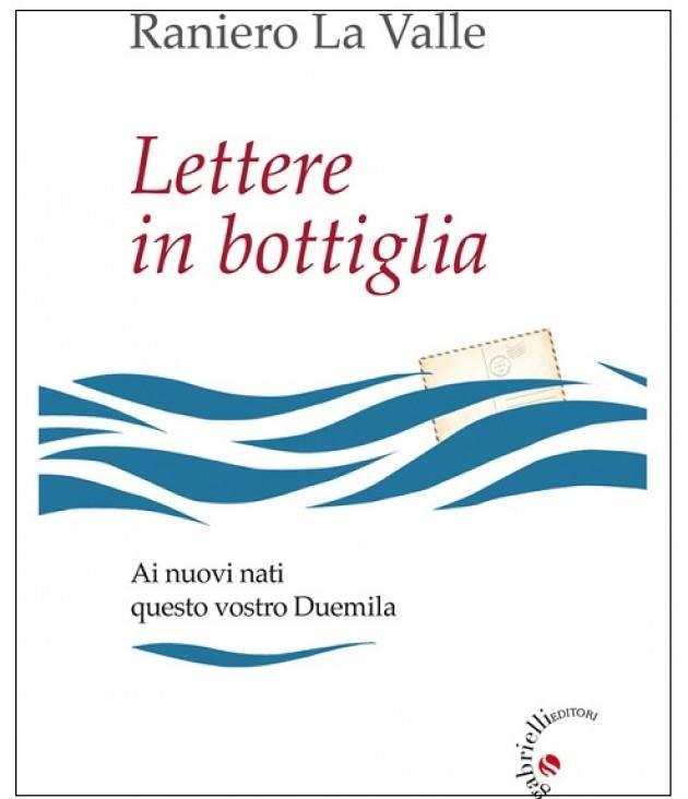 Lunedì 3 giugno Raniero La Valle presenta 'Lettere in bottiglia' a Cremona