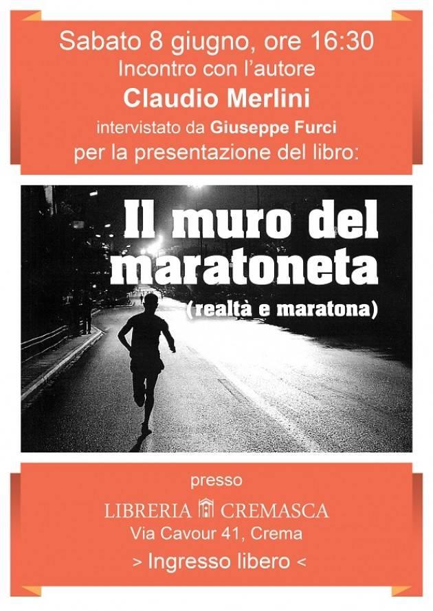 Libreria Cremasca presenta il volume di Claudio Merlini, Il muro del maratoneta (realtà e maratona)