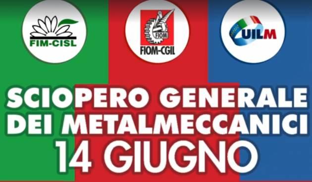 Fiom, Fim e Uilm Sciopero generale  14 giugno: si fermano le tute blu :manifestazioni a Milano, Firenze e Napoli