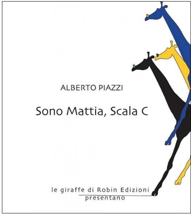 Recensione romanzo, Sono Mattia, Scala C  di Alberto Piazzi