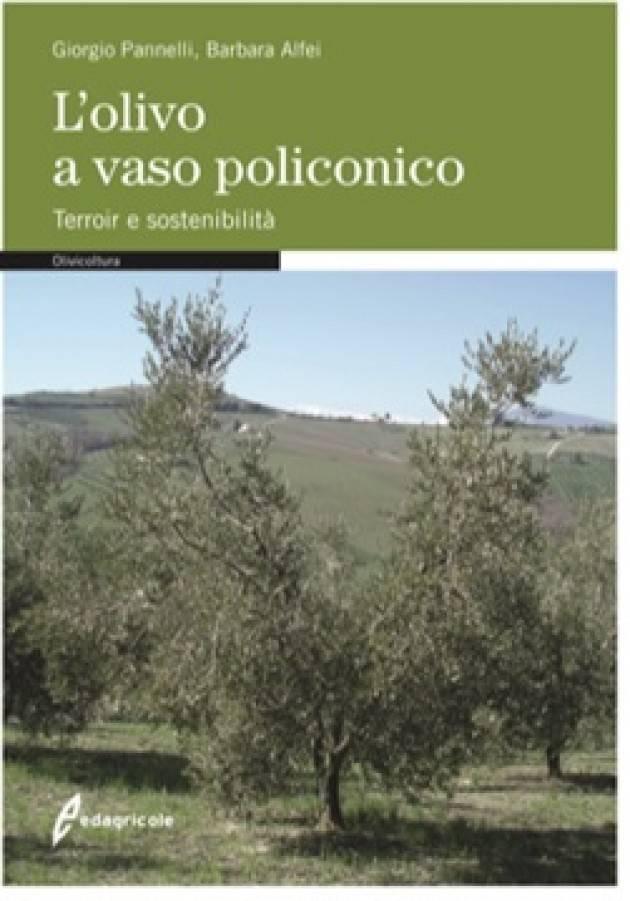 Edagricole  L'OLIVO A VASO POLICONICO Terroir e sostenibilità di Giorgio Pannelli e Barbara Alfei