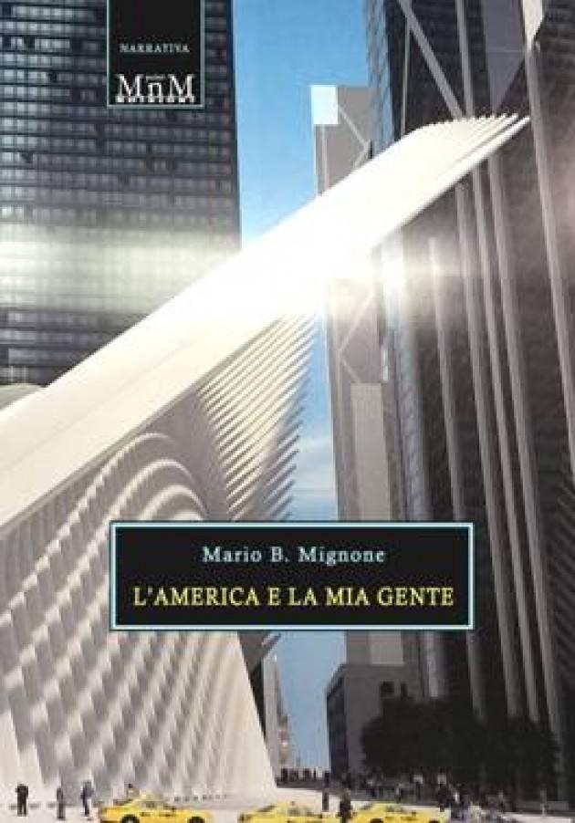 L'America e la Mia Gente MARIO B. MIGNONE La prima edizione italiana della sua opera