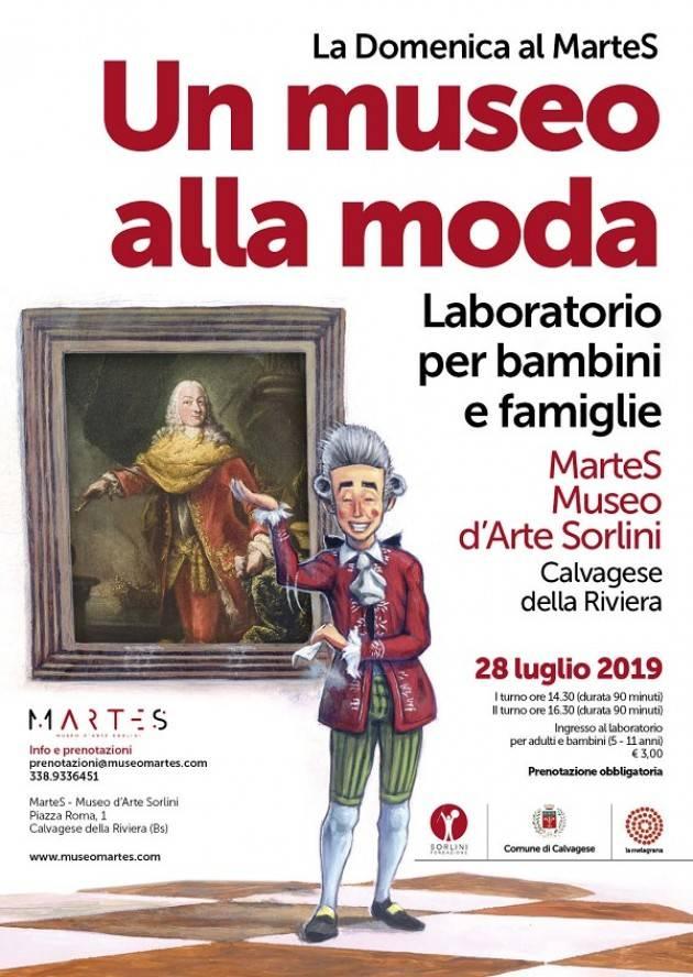 Calvagese della Riviera (Bs) 28 luglio Domenica 'Un museo alla moda' Un coinvolgente pomeriggio per i bambini