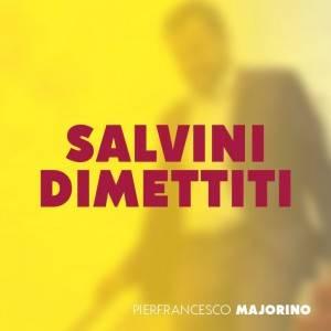 Majorino (PD) A SALVINI NON VA DATA TREGUA.  SUBITO LA MOZIONE DI SFIDUCIA IN PARLAMENTO.