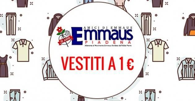EMMAUS Piadena FESTEGGIA IL 25° CON SCONTI PAZZESCHI TUTTI GLI INDUMENTI A 1 € AL PEZZO FINO AL 31 AGOSTO