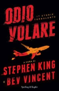 Recensione ODIO VOLARE 17 storie turbolente a cura di Stephen King e Bev Vincent |© Miriam Ballerini