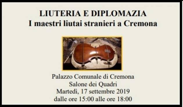 LIUTERIA E DIPLOMAZIA: I maestri liutai stranieri a Cremona il 17 settembre