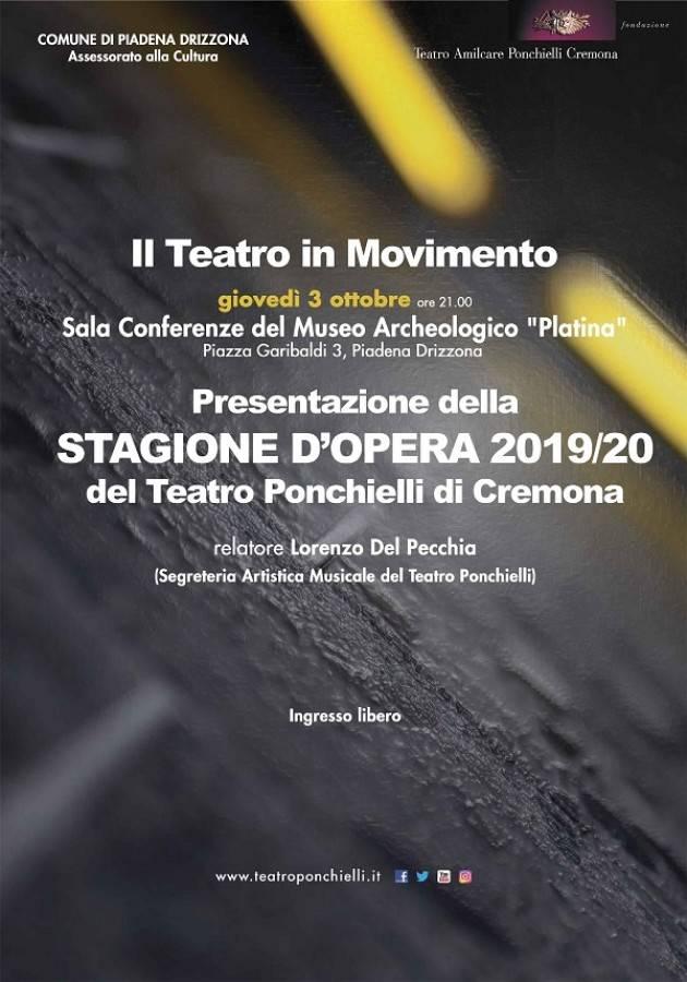 Cremona IL TEATRO Ponchielli IN MOVIMENTO Il 3 ottobre incontro a Piadena Drizzona