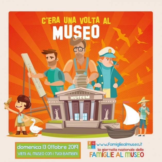 C'ERA UNA VOLTA AL MUSEO Domenica 13 ottobre 2019  - Giornata nazionale delle famiglie