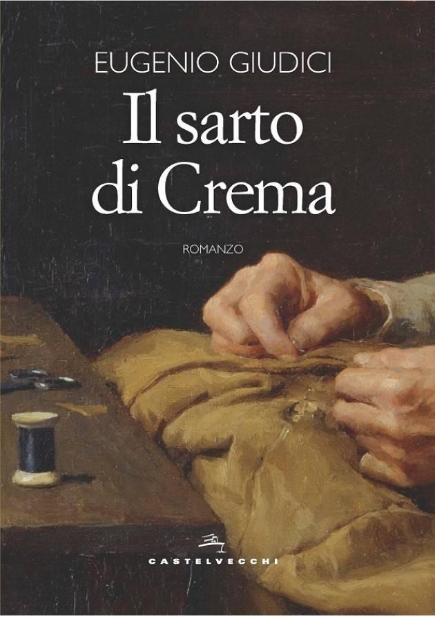 Cremona Libreria del Convegno EUGENIO GIUDICI Il sarto di Crema VENERDÌ 11 OTTOBRE ORE 18:30