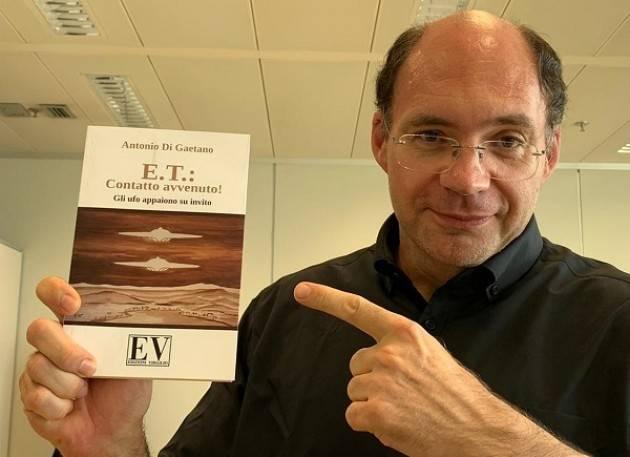 Varese Il 7 novembre Antonio Di Gaetano parlerà del suo libro E.T.: Contatto avvenuto! Gli Ufo appaiono su invito