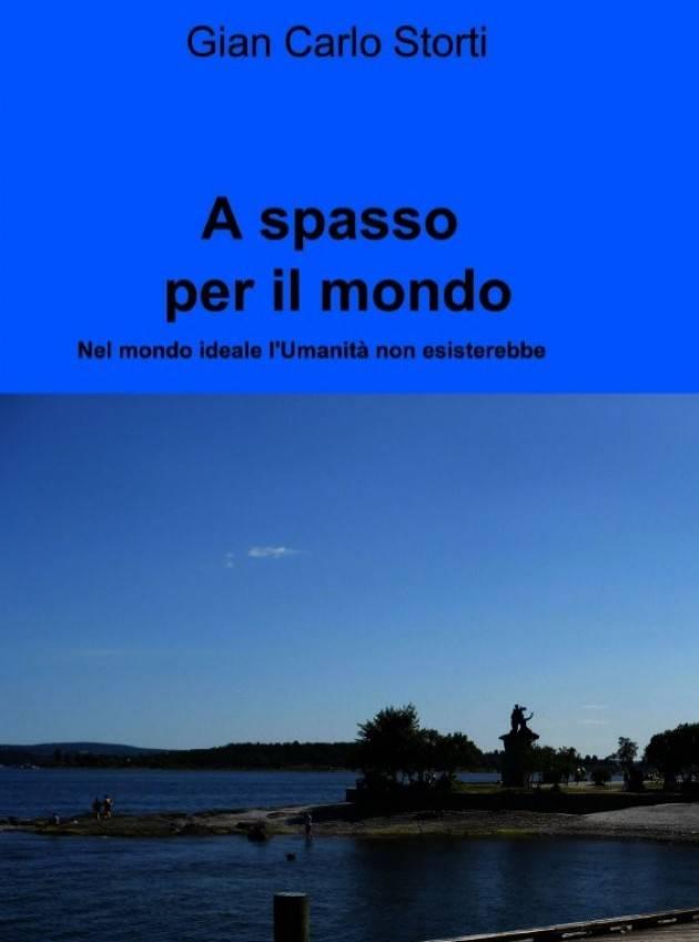Recensione libro:A SPASSO PER IL MONDO di Gian Carlo Storti  © Miriam Ballerini
