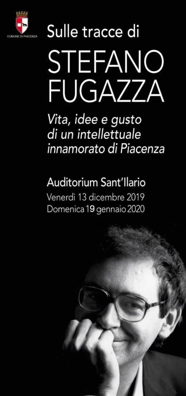 Sulle tracce di Stefano Fugazza Vita, idee e gusto di un intellettuale innamorato di Piacenza