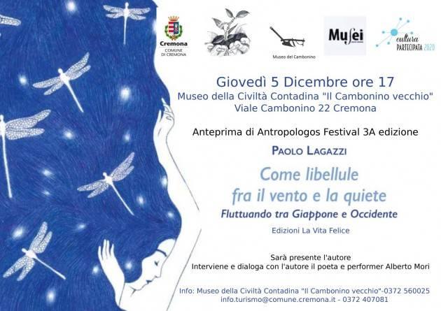 Cremona PRESENTAZIONE DEL LIBRO DI PAOLO LAGAZZI COME LIBELLULE FRA IL VENTO E LA QUIETE   GIOVEDì 5/12