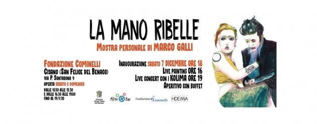 La mano ribelle, mostra di Marco Galli dal 7 dicembre a San Felice del Benaco