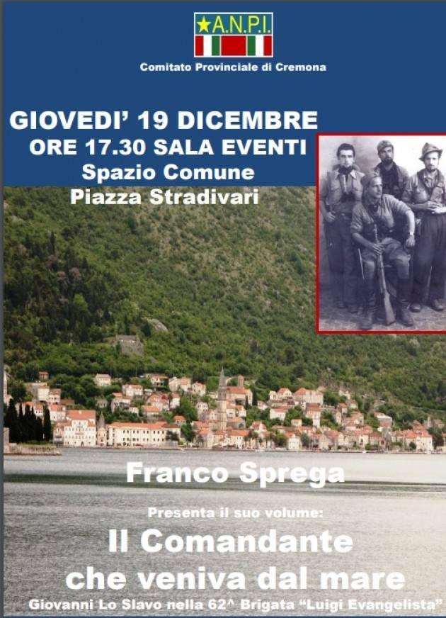 Anpi Cremona presenta il libro 'Il comandante che veniva dal mare' Evento del 19.12.2019