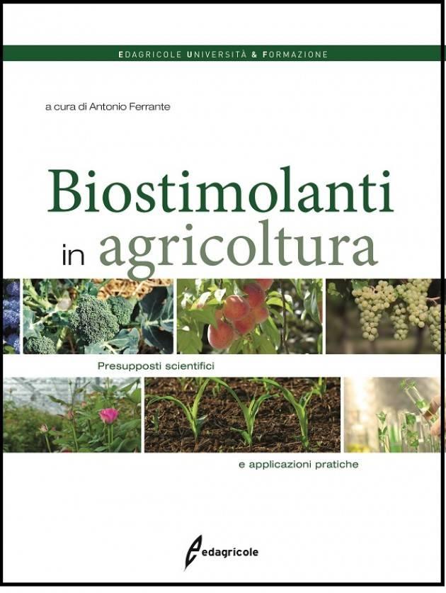 Edagricole BIOSTIMOLANTI IN AGRICOLTURA Presupposti scientifici e applicazioni pratiche  Antonio Ferrante