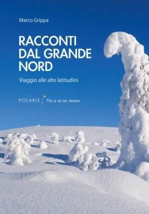 Videoproiezioni Crema  Mar 17 dicembre 19  RACCONTI DEL GRANDE NORD | Marco Grippa