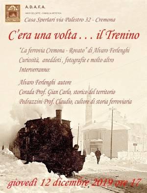 Evento di giovedi 12 dicembre :'La ferrovia Cremona-Rovato' di Alvaro Ferlenghi'.
