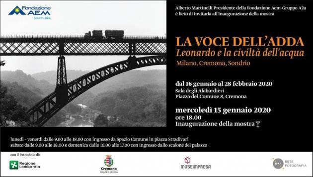 Cremona INAUGURAZIONE DELLA MOSTRA 'LA VOCE DELL'ADDA - LEONARDO E LA CIVILTA' DELL'ACQUA'