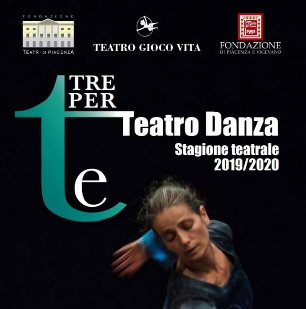 TEATRO DANZA  'TRE PER TE' 2019/2020 - Stagione di Prosa del Teatro Municipale di Piacenza