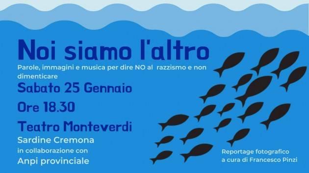 Sardine, ANPI e ANPC Cremona  Giornata della Memoria  Noi Siamo l'altro sabato 25 gennaio al Teatro Monteverdì