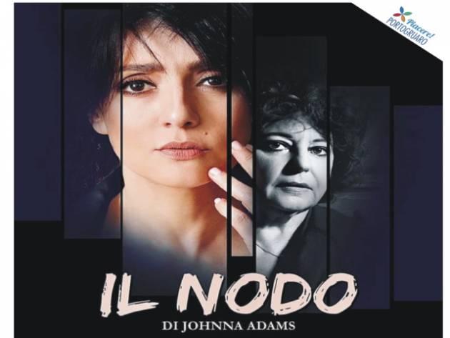 Teatro Zenith Casalmaggiore 'IL NODO' di Johnna Adams rinviato a dato da destinarsi