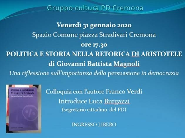 Pd Cremona Invita Presentazione del libro: POLITICA E STORIA  NELLA RETORICA DI ARISTOTELE di Giovanni Battista Magnoli