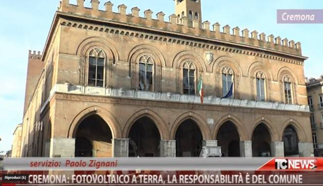 Cremona: fotovoltaico a terra, la responsabilità è del Comune | Paolo Zignani (Telecolor)