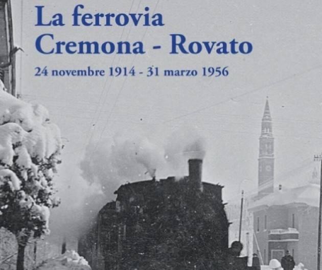 Curiosità, aneddoti e molto altro sulla ferrovia Cremona - Rovato: se ne parla giovedì 13 febbraio al Museo del Cambonino