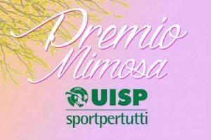 Uisp Cremona il PREMIO MIMOSA - Le eccellenze dello sport cremonese sarà consegnato sabato 22 febbraio