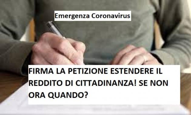 EMERGENZA CORONAVIRUS  FIRMA LA PETIZIONE ESTENDERE IL REDDITO DI CITTADINANZA! SE NON ORA QUANDO?