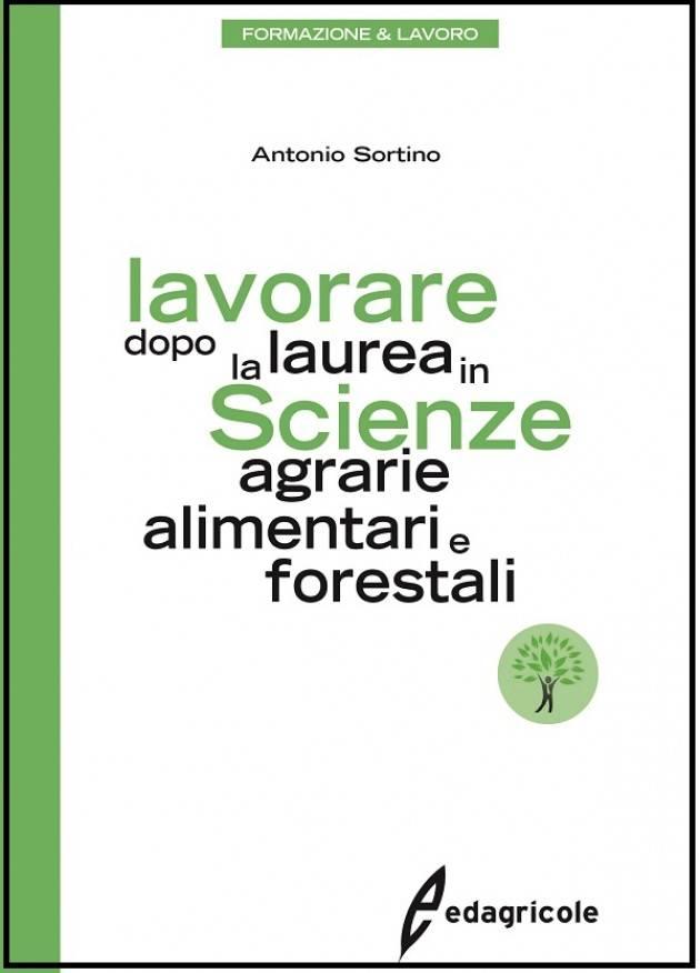 EDAGRICOLE LAVORARE DOPO LA LAUREA IN SCIENZE AGRARIE.. di Antonio Sortino