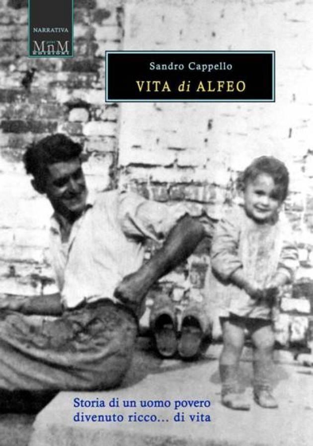 VITA di ALFEO  Storia di un uomo povero divenuto ricco... di vita |Sandro Cappello